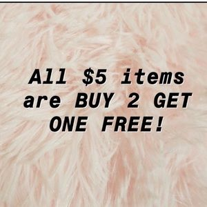 It is what it is. ALL $5 items are B2G1 free